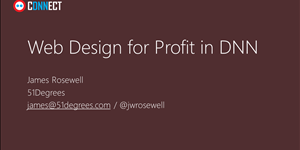 Web Design for Profit / Device Detection - DNN Connect 2016 Session
